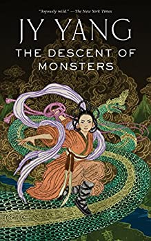 The Descent of Monsters by J.Y. Yang