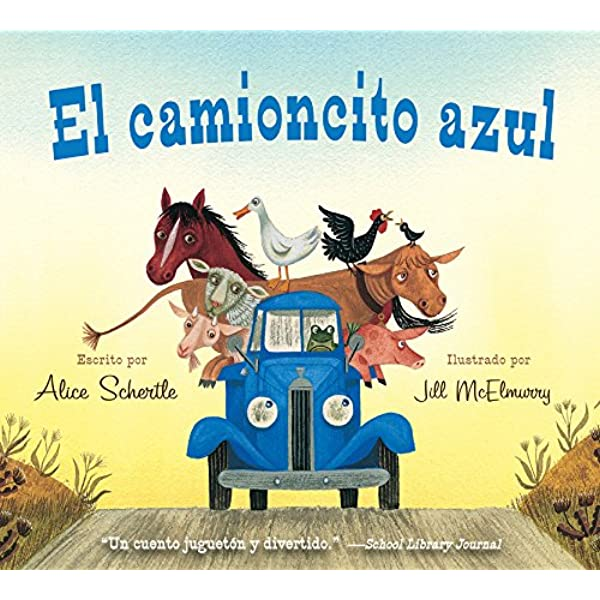 El Camioncito Azul Little Blue Truck Spanish Edition Schertle Alice Mcelmurry Jill 9780547983974 Amazon Com Books We hope this will help you to understand spanish better. el camioncito azul little blue truck