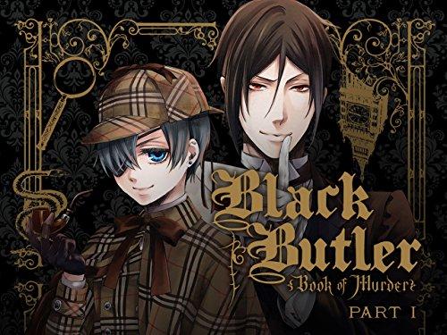 - Black Butler: Book of Murder - Part 1