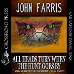 All Heads Turn When the Hunt Goes By | John Farris