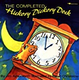 The Completed Hickory Dickory Dock (Aladdin Picture Books)