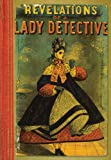 Revelations of a Lady Detective, William Stephens Hayward, 071235896X