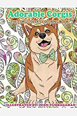 Adorable Corgis: The Corgi Lover's Coloring Book (Beautiful Adult Coloring Books) (Volume 84) Paperback