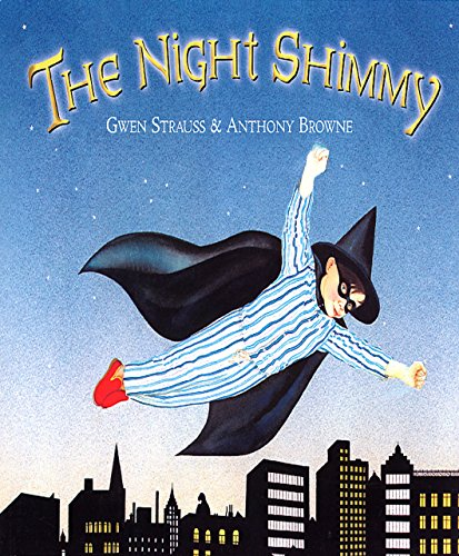 The Night Shimmy by Anthony Browne (7-Aug-2003) (Night Shimmy)
