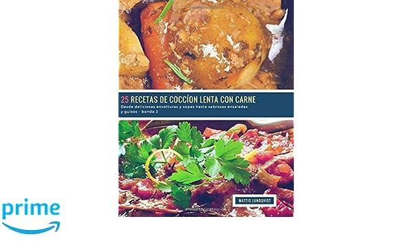 25 Recetas de Coccíon Lenta con Corne - banda 2: Desde deliciosas envolturas y sopas hasta sabrosas ensaladas y guisos (Volume 3) (Spanish Edition): Mattis ...