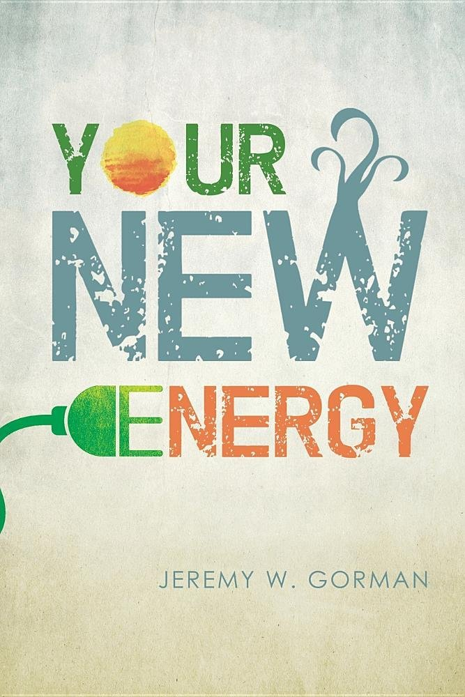 Your New Energy: The Energy Revolution