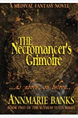 The Necromancer's Grimoire (The Elysium Texts) Paperback