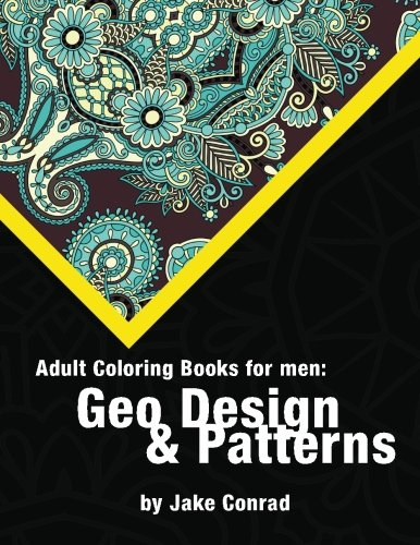 Adult Coloring Books For Men Geo Design Patterns Detailed And Intricate Designs