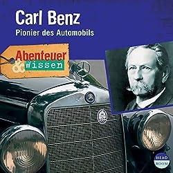 Carl Benz - Pionier des Automobils (Abenteuer & Wissen)
