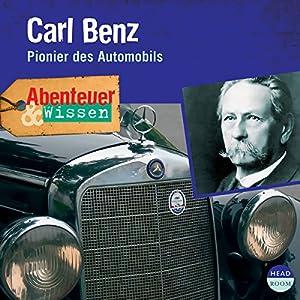 Carl Benz - Pionier des Automobils (Abenteuer & Wissen) Hörbuch