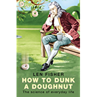 How to Dunk a Doughnut: Using Science in Everyday Life (English Edition)