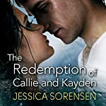 The Redemption of Callie and Kayden: The Coincidence, Book 2 | Jessica Sorensen