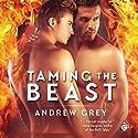 Taming the Beast Hörbuch von Andrew Grey Gesprochen von: Jack Wesley