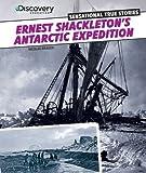 Ernest Shackleton's Antarctic Expedition, Nicolas Brasch, 1477700633