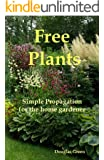 Free Plants - Simple Propagation for the Home Gardener