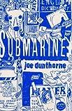 Submarine: Written by Joe Dunthorne, 2008 Edition, (First Edition) Publisher: Hamish Hamilton [Hardcover]
