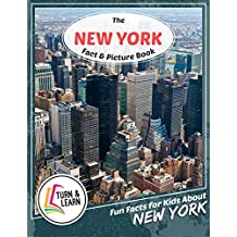 The New York Fact and Picture Book: Fun Facts for Kids About New York (Turn and Learn)