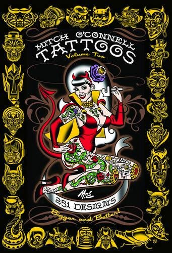 Mitch O'Connell Tattoos Volume Two: 251 Designs, Bigger and Better! (Ed Hardy Tattoo Book)