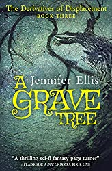 A Grave Tree (Derivatives of Displacement Book 3)