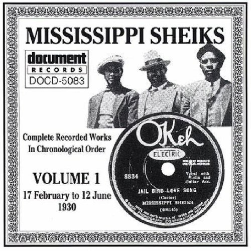 MISSISSIPPI SHEIKS Complete Recorded Works, Vol. 1 1930