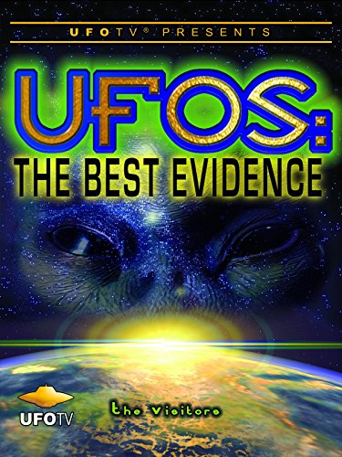 UFOTV Presents: UFOs the Best Evidence - The Visitors ()