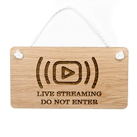 Signs & Numbers Wooden hanging sign - LIVE STREAMING DO NOT ENTER