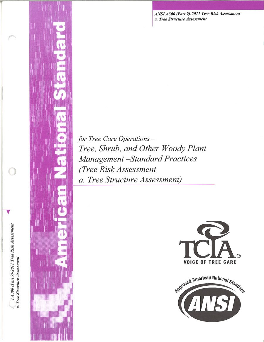 Download ANSI A300 (Part 9)-2011 Tree Risk Assessment (American National Standard for Tree Care Operations - Tree, Shrub and Other Wood Plant Management Standard Practices (Tree Risk Assessment a. Tree Structure Assessment)) pdf