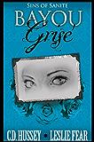 Bayou Grise: Sins of Sanite (Blood of My Blood Book 2)