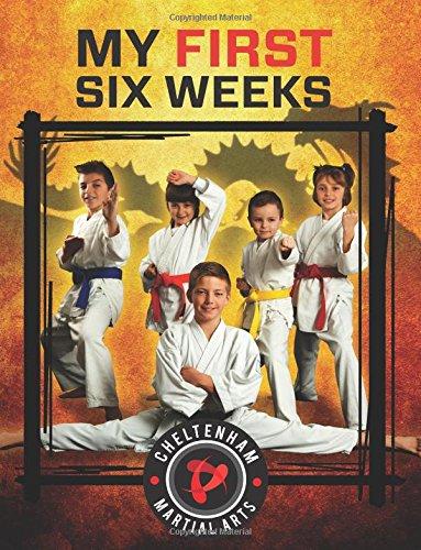 Cheltenham Martial Arts My First Six Weeks pdf epub