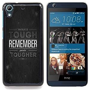 - Life Tough Tougher Remember Quote Motivation - Caja del tel????fono delgado Guardia Armor- For HTC Desire 626 & 626s Devil Case