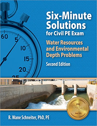 Six-Minute Solutions for Civil PE  Water Resources and Environmental Depth Exam Problems