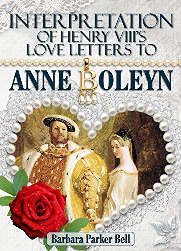 Interpretation of Henry VIII's love letters to Anne Boleyn