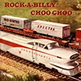 Rock-A-Billy Choo Choo by Various Artists (2004-04-14)