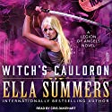 Witch's Cauldron: Legion of Angels, Book 2 Hörbuch von Ella Summers Gesprochen von: Cris Dukehart