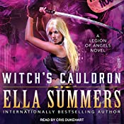 Witch's Cauldron: Legion of Angels, Book 2 | Ella Summers