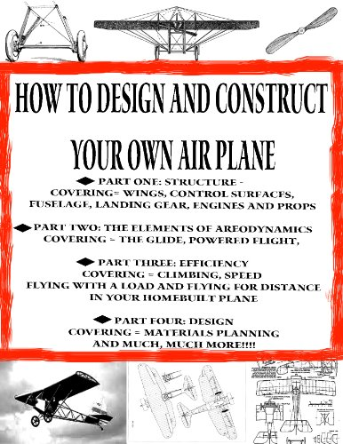 - How to Design and Construct Your Very Own Airplane (Home Flight Construction Book 6)