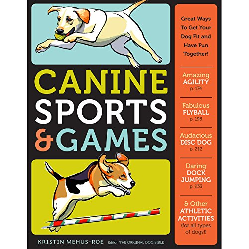 Canine Sports & Games: Great Ways to Get Your Dog Fit and Have Fun Together! (Best Show Jumping Horse Breeds)