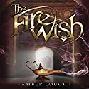 The Fire Wish Audiobook by Amber Lough Narrated by Luci Christian