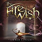 The Fire Wish | Amber Lough
