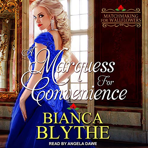 A Marquess for Convenience: Matchmaking for Wallflowers Series, Book 5