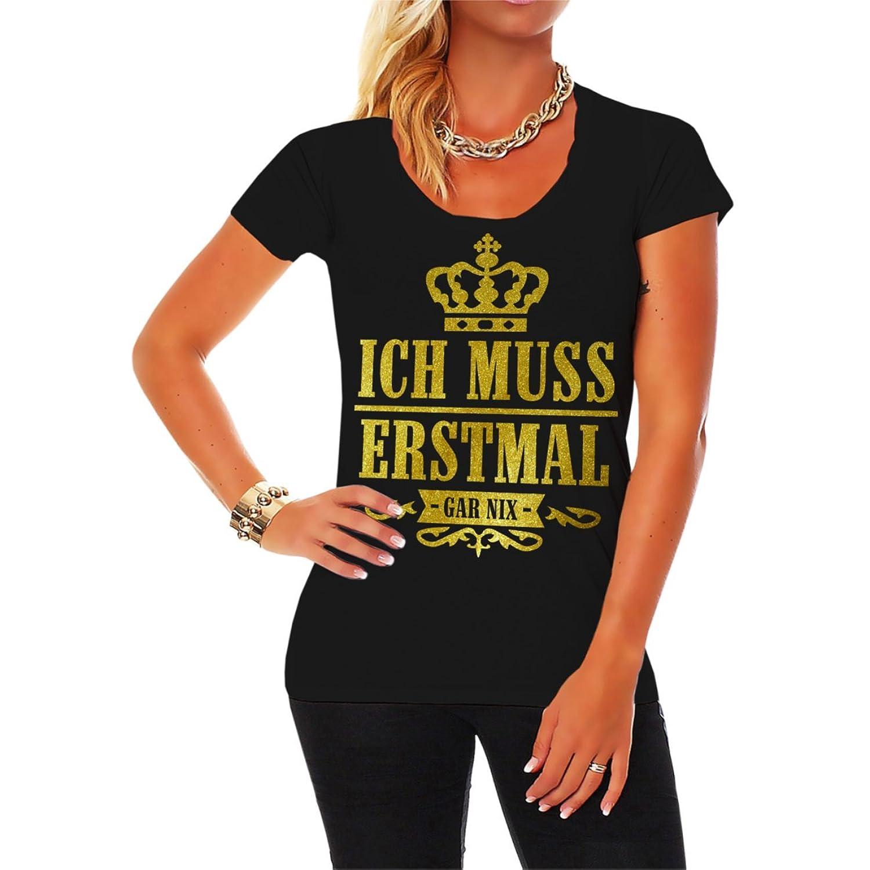 Women and Ladies Shirt Ich muss erstmal GAR NIX