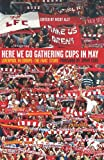 Here We Go Gathering Cups in May, Kevin Sampson, 1847671667