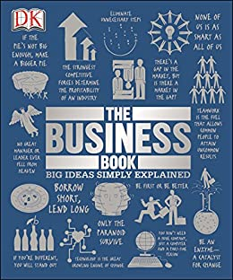 The Business Book: Big Ideas Simply Explained by [DK Publishing]