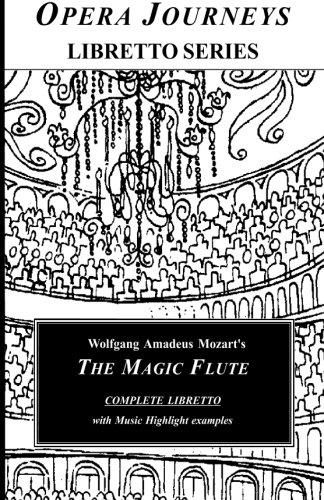 The Magic Flute (Opera Journeys Libretto Series) - Magic Flute Libretto
