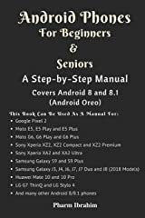 Android Phones For Beginners & Seniors: A Step-by-Step Manual (Covers Android 8 and 8.1 (Android Oreo)) Paperback