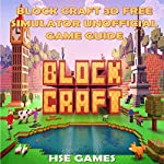 Block Craft 3D Free Simulator Unofficial Game Guide | Hse Games