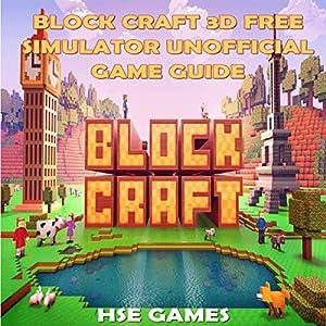 Block Craft 3D Free Simulator Unofficial Game Guide Audiobook