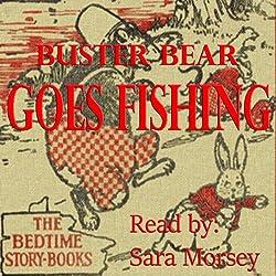 Buster Bear Goes Fishing