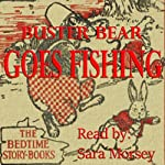 Buster Bear Goes Fishing | Thornton W. Burgess