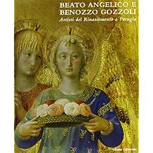 Beato Angelico e Benozzo Gozzoli: Artisti del Rinascimento a Perugia : itinerari d'arte in Umbria (Italian Edition)